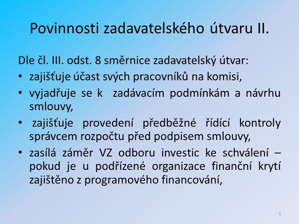 Povinnosti zadavatelského útvaru II. Dle čl. III.