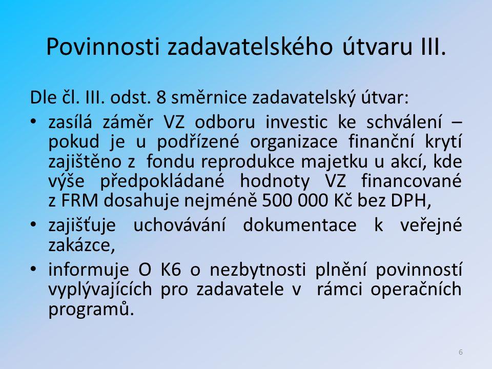 Povinnosti zadavatelského útvaru III. Dle čl. III.