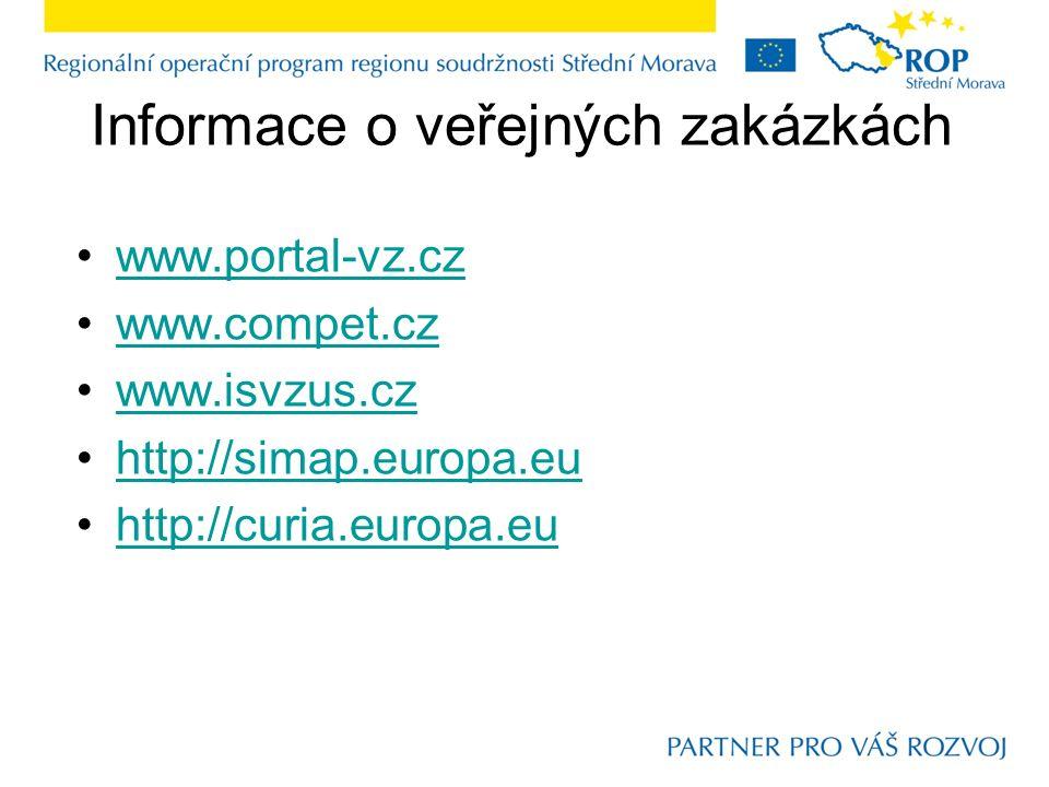 Informace o veřejných zakázkách www.portal-vz.cz www.compet.cz www.isvzus.cz http://simap.europa.eu http://curia.europa.eu