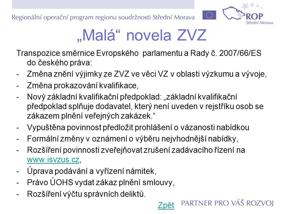 """""""Malá novela ZVZ Transpozice směrnice Evropského parlamentu a Rady č."""