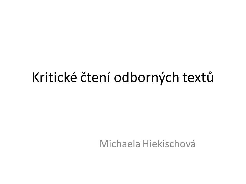 Kritické čtení odborných textů Michaela Hiekischová