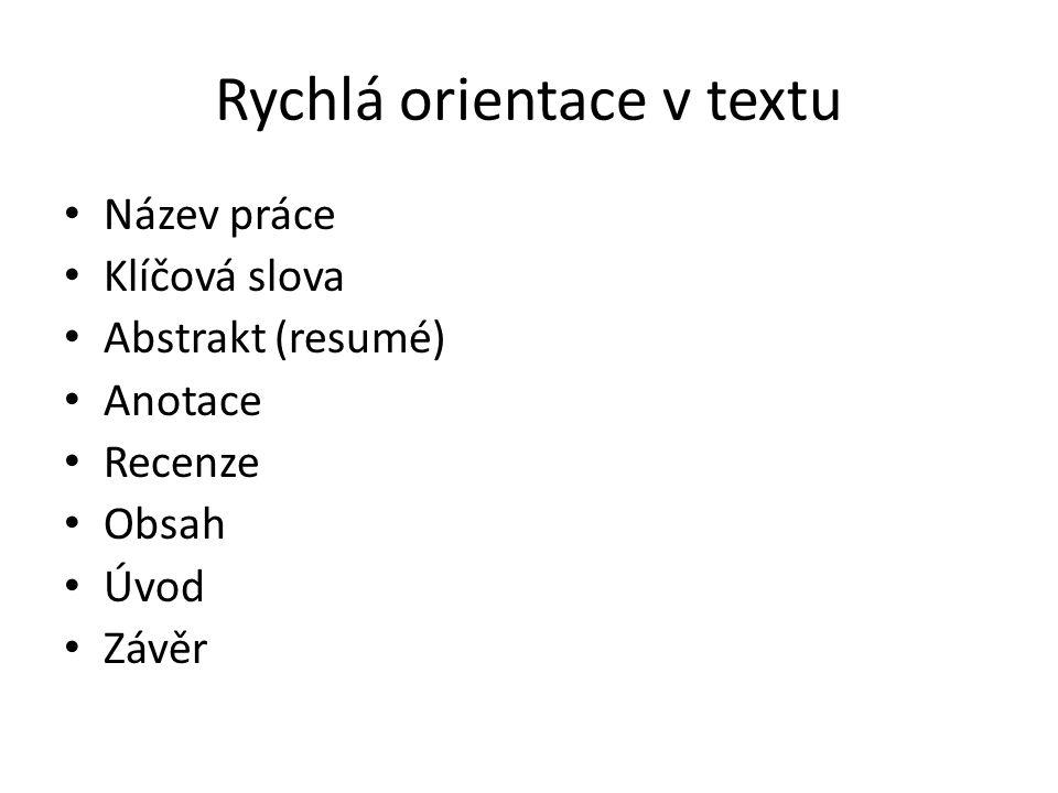 Rychlá orientace v textu Název práce Klíčová slova Abstrakt (resumé) Anotace Recenze Obsah Úvod Závěr