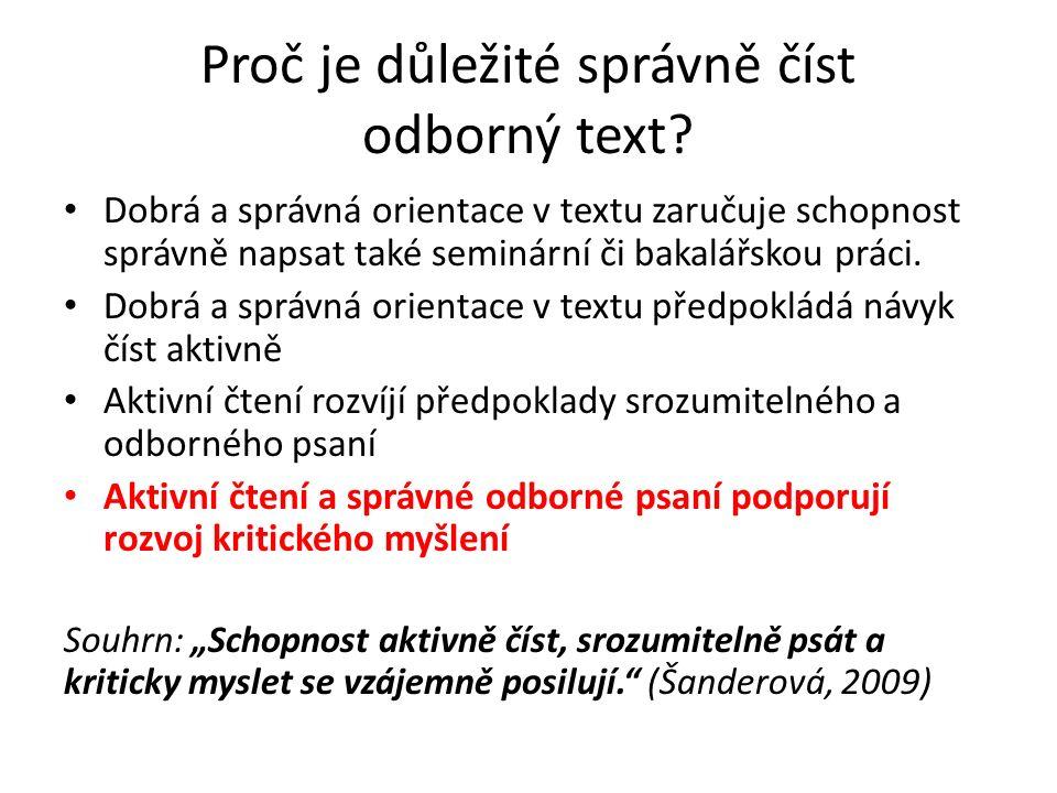 Proč je důležité správně číst odborný text? Dobrá a správná orientace v textu zaručuje schopnost správně napsat také seminární či bakalářskou práci. D
