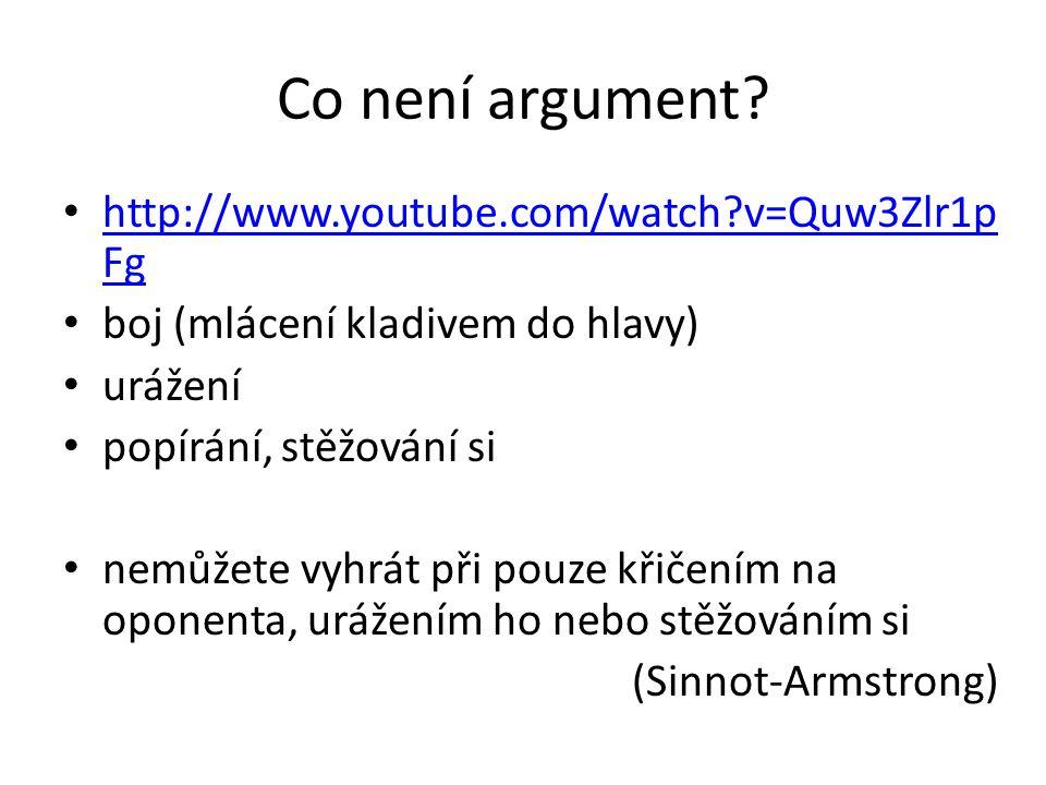 Co není argument? http://www.youtube.com/watch?v=Quw3Zlr1p Fg http://www.youtube.com/watch?v=Quw3Zlr1p Fg boj (mlácení kladivem do hlavy) urážení popí