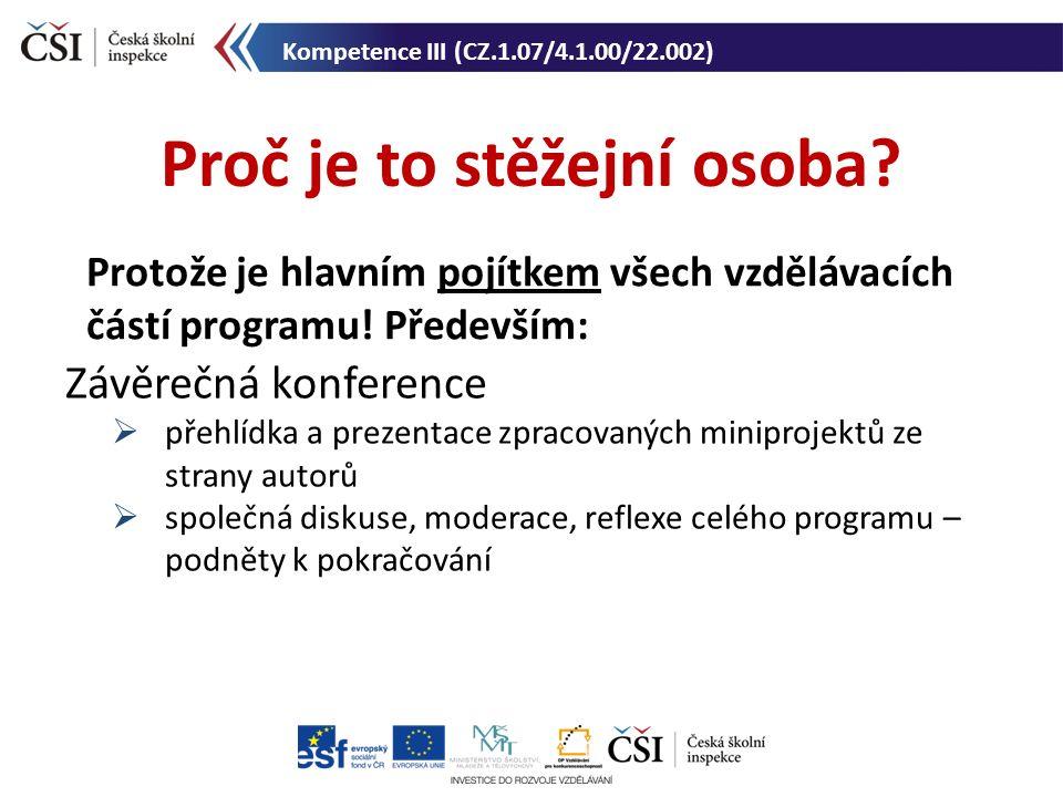 Závěrečná konference  přehlídka a prezentace zpracovaných miniprojektů ze strany autorů  společná diskuse, moderace, reflexe celého programu – podně