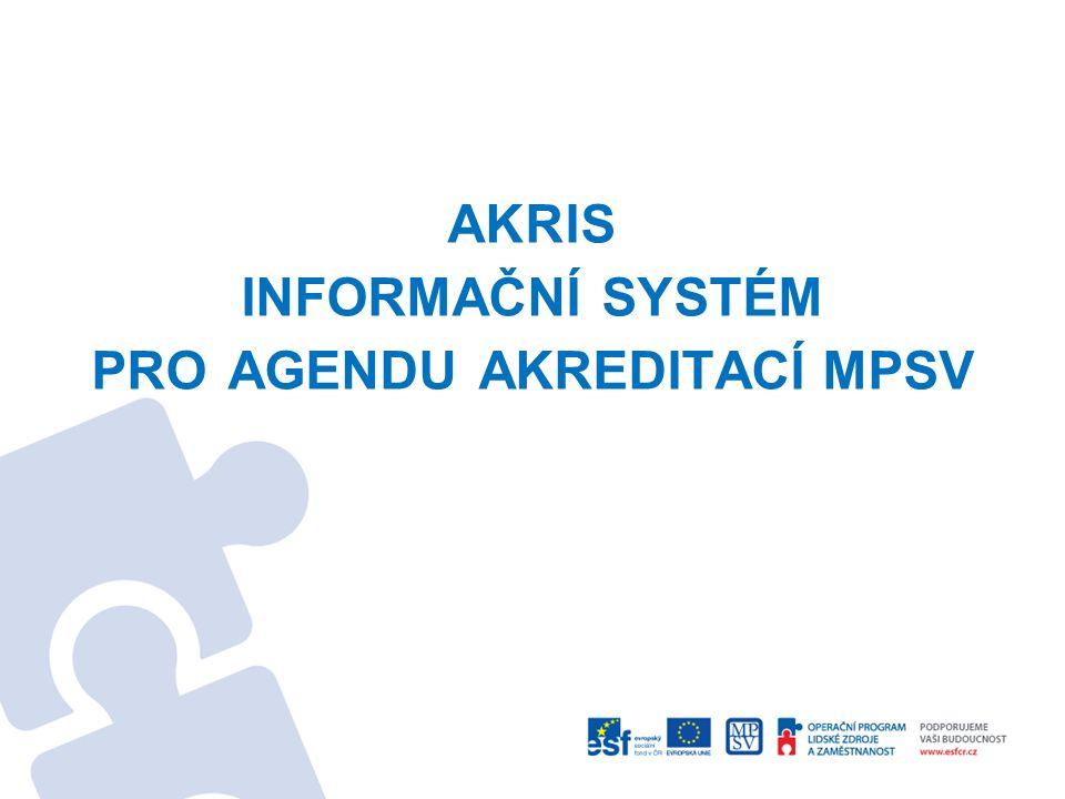 ZÁKLADNÍ FUNKCE AKRIS 1.elektronické podávání a schvalování žádostí o akreditaci 2.