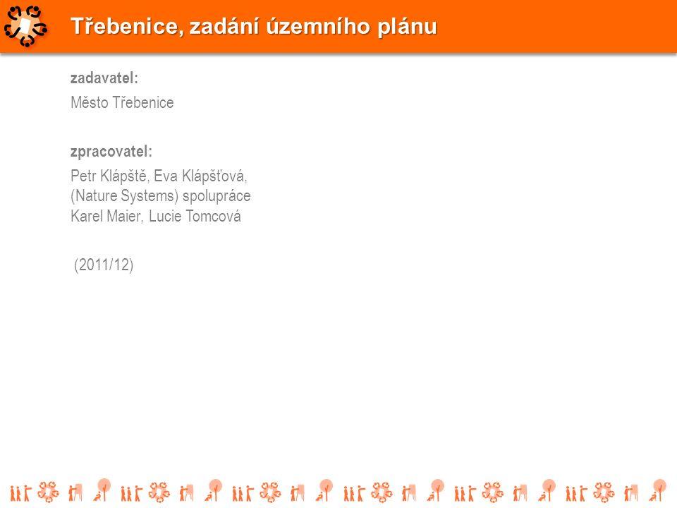 zadavatel: Město Třebenice zpracovatel: Petr Klápště, Eva Klápšťová, (Nature Systems) spolupráce Karel Maier, Lucie Tomcová (2011/12) Třebenice, zadán