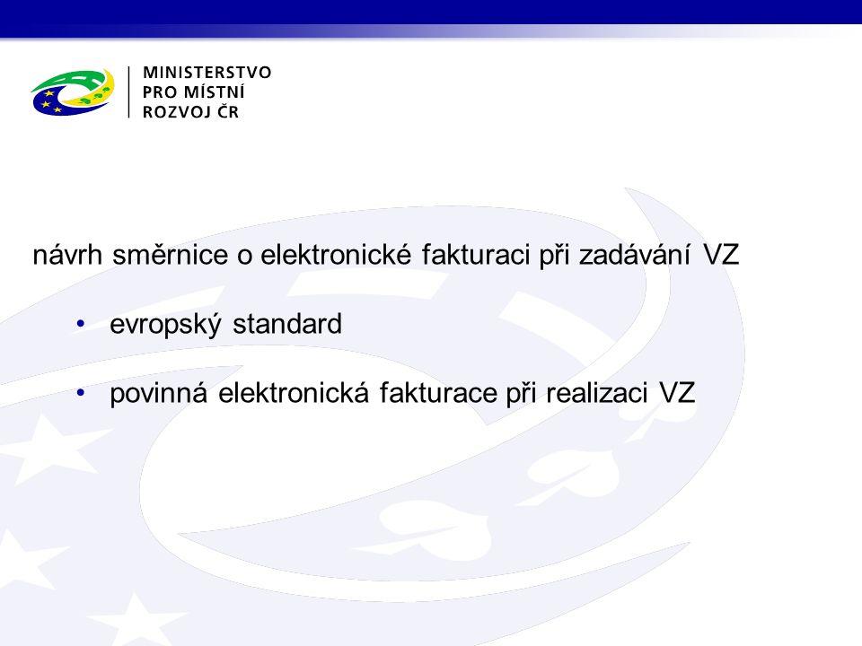 návrh směrnice o elektronické fakturaci při zadávání VZ evropský standard povinná elektronická fakturace při realizaci VZ