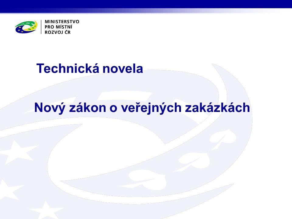 Nový zákon o veřejných zakázkách Technická novela