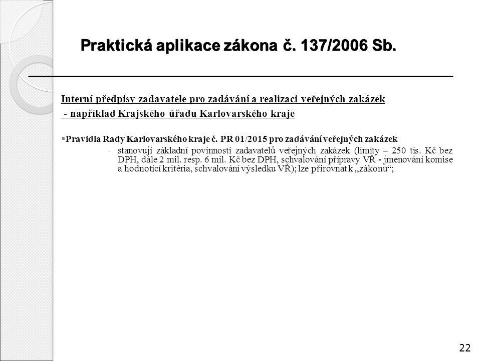 Praktická aplikace zákona č. 137/2006 Sb.