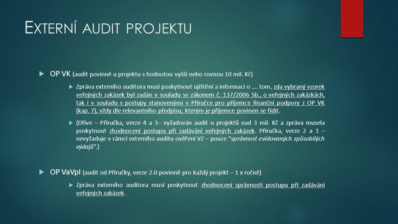E XTERNÍ AUDIT PROJEKTU  OP VK (audit povinně u projektu s hodnotou vyšší nebo rovnou 10 mil.