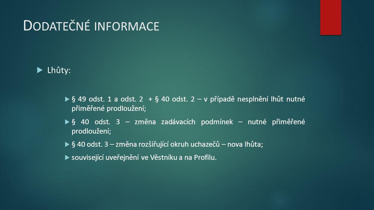 D ODATEČNÉ INFORMACE  Lhůty:  § 49 odst. 1 a odst.