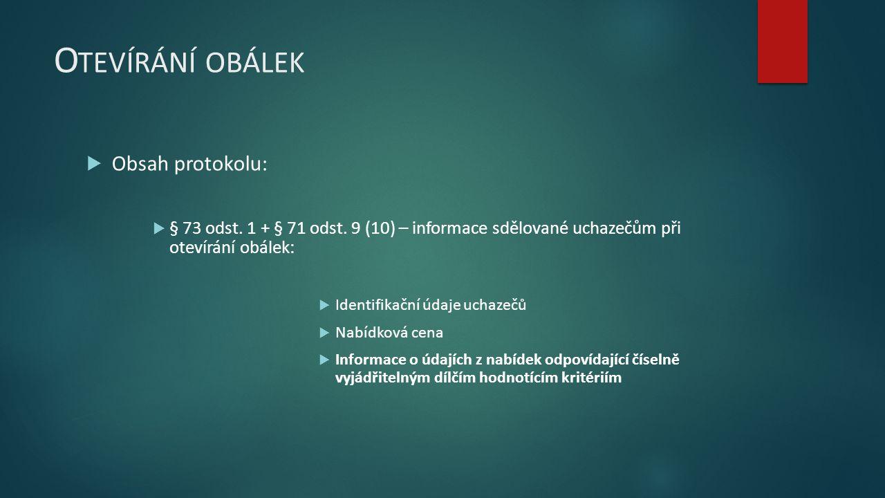 O TEVÍRÁNÍ OBÁLEK  Obsah protokolu:  § 73 odst. 1 + § 71 odst.