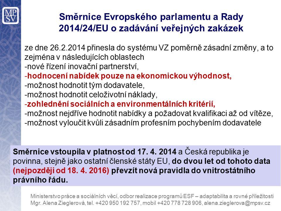 Směrnice Evropského parlamentu a Rady 2014/24/EU o zadávání veřejných zakázek Ministerstvo práce a sociálních věcí, odbor realizace programů ESF – ada