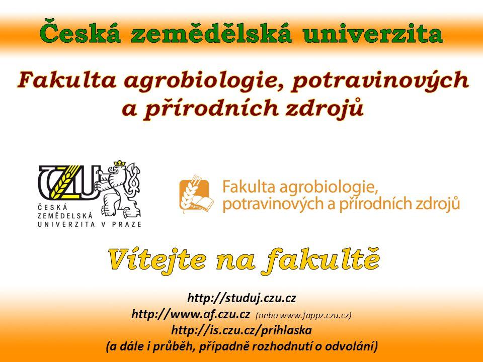 http://studuj.czu.cz http://www.af.czu.cz (nebo www.fappz.czu.cz) http://is.czu.cz/prihlaska (a dále i průběh, případně rozhodnutí o odvolání)