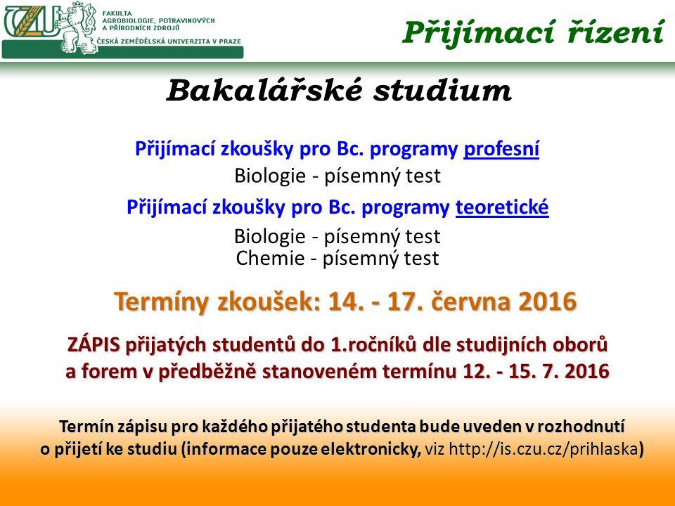 Přijímací zkoušky pro Bc. programy profesní Biologie - písemný test Přijímací zkoušky pro Bc. programy teoretické Biologie - písemný test Chemie - pís