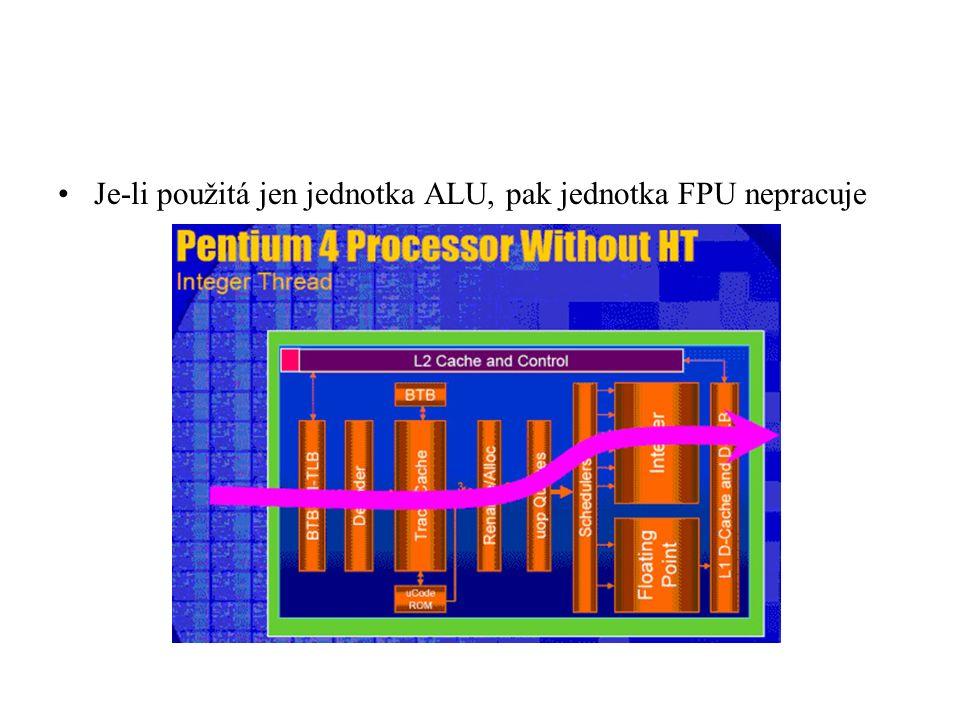 Je-li použitá jen jednotka ALU, pak jednotka FPU nepracuje