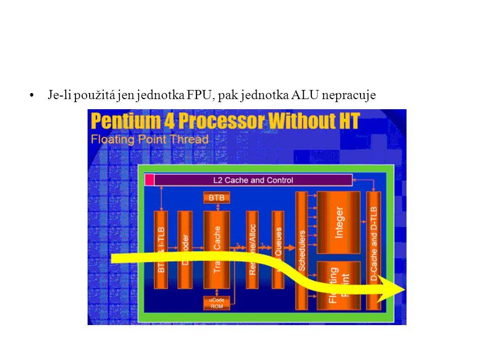 Je-li použitá jen jednotka FPU, pak jednotka ALU nepracuje