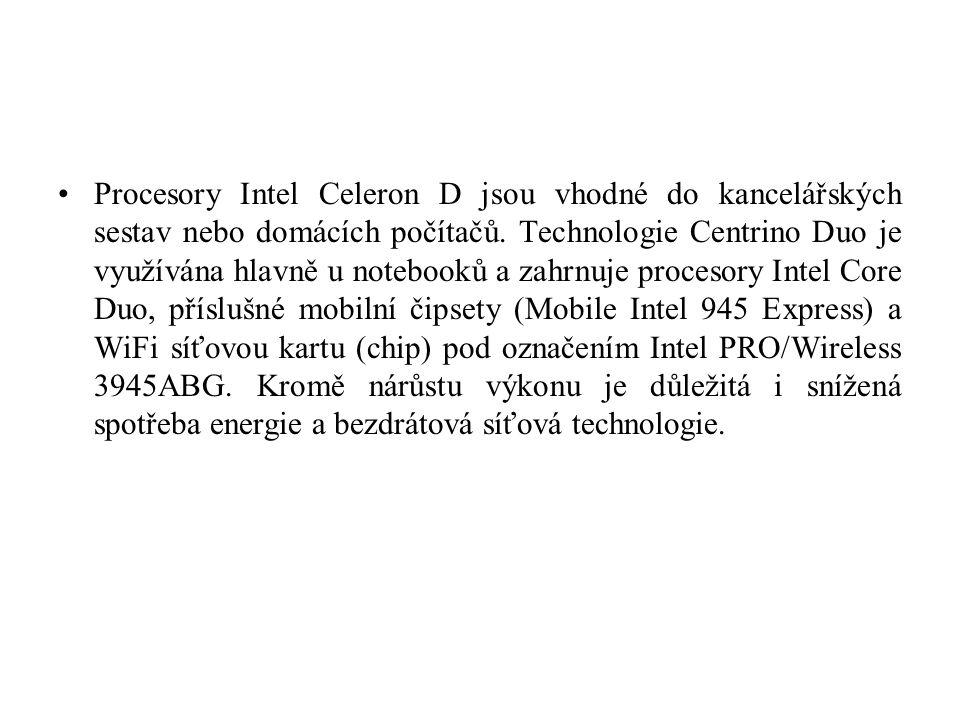 Procesory Intel Celeron D jsou vhodné do kancelářských sestav nebo domácích počítačů. Technologie Centrino Duo je využívána hlavně u notebooků a zahrn
