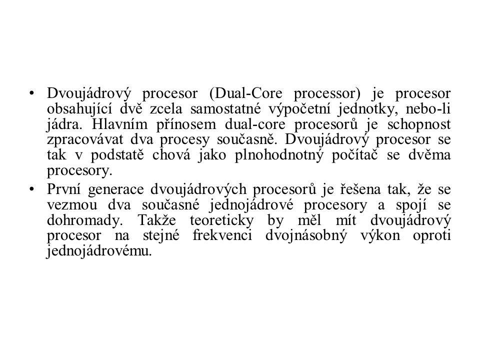 Dvoujádrový procesor (Dual-Core processor) je procesor obsahující dvě zcela samostatné výpočetní jednotky, nebo-li jádra. Hlavním přínosem dual-core p