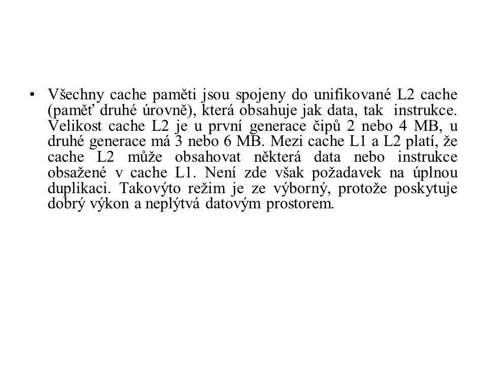 Všechny cache paměti jsou spojeny do unifikované L2 cache (paměť druhé úrovně), která obsahuje jak data, tak instrukce. Velikost cache L2 je u první g