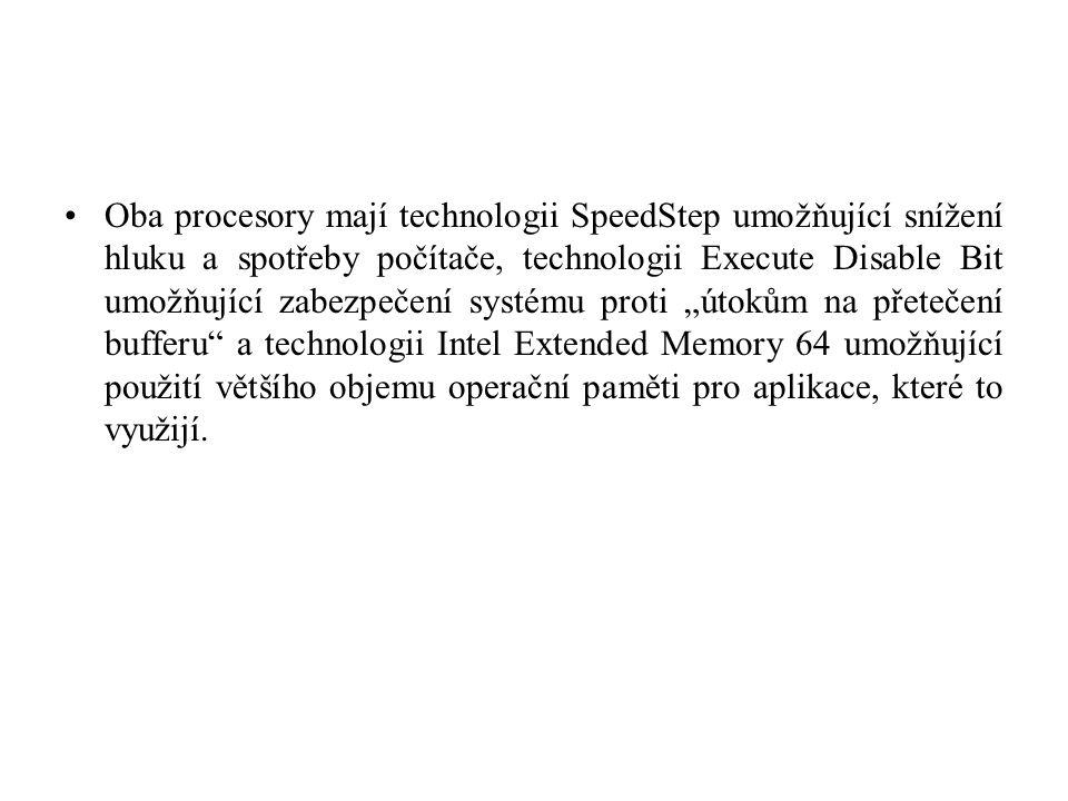 Oba procesory mají technologii SpeedStep umožňující snížení hluku a spotřeby počítače, technologii Execute Disable Bit umožňující zabezpečení systému