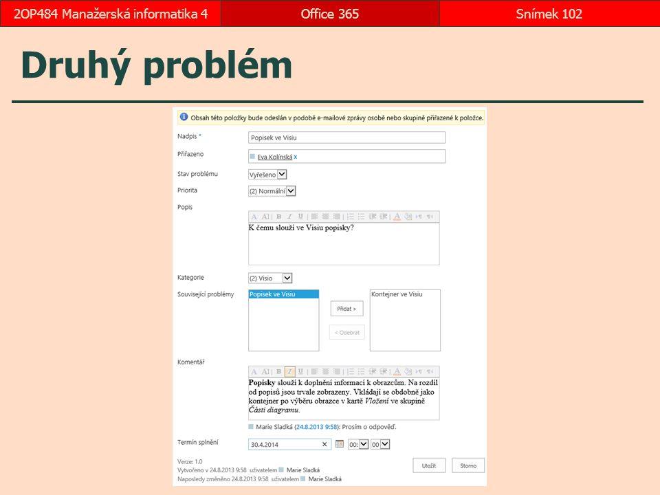 Druhý problém Office 365Snímek 1022OP484 Manažerská informatika 4