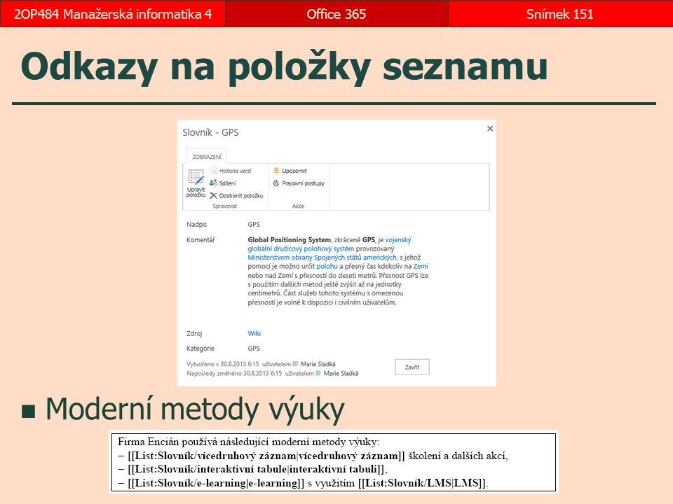Odkazy na položky seznamu Moderní metody výuky Office 365Snímek 1512OP484 Manažerská informatika 4