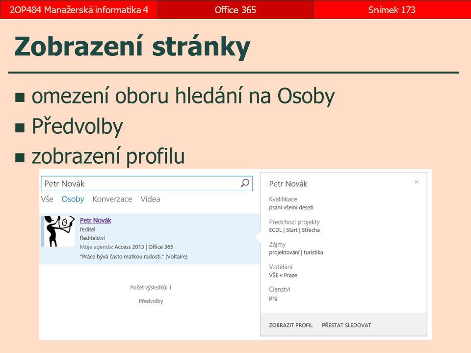 Zobrazení stránky omezení oboru hledání na Osoby Předvolby zobrazení profilu Office 365Snímek 1732OP484 Manažerská informatika 4