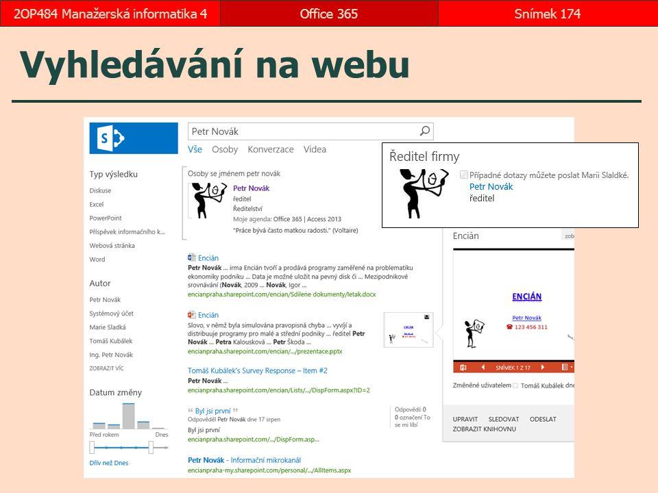 Vyhledávání na webu Office 365Snímek 1742OP484 Manažerská informatika 4