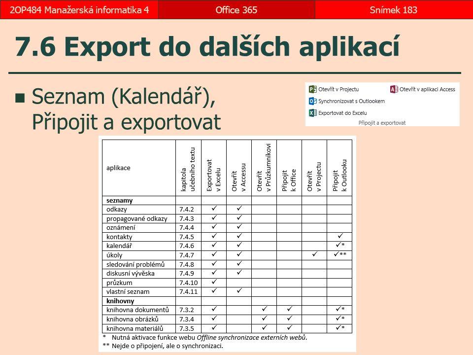 7.6 Export do dalších aplikací Seznam (Kalendář), Připojit a exportovat Office 365Snímek 1832OP484 Manažerská informatika 4
