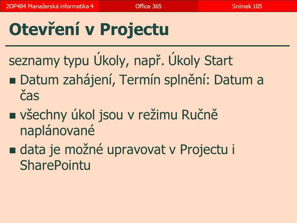 Otevření v Projectu seznamy typu Úkoly, např.