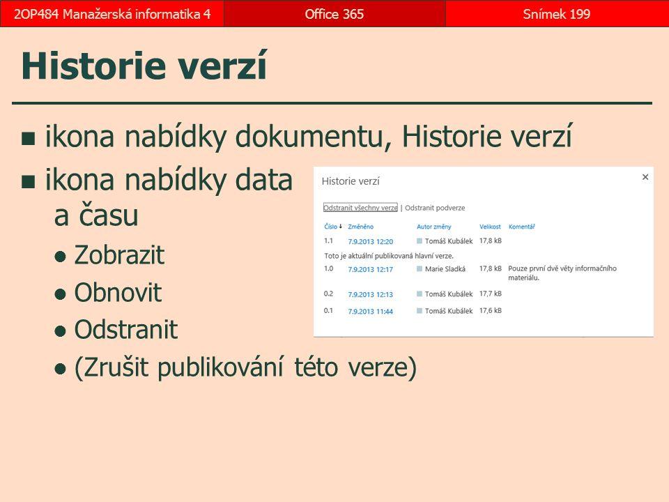 Historie verzí ikona nabídky dokumentu, Historie verzí ikona nabídky data a času Zobrazit Obnovit Odstranit (Zrušit publikování této verze) Office 365Snímek 1992OP484 Manažerská informatika 4