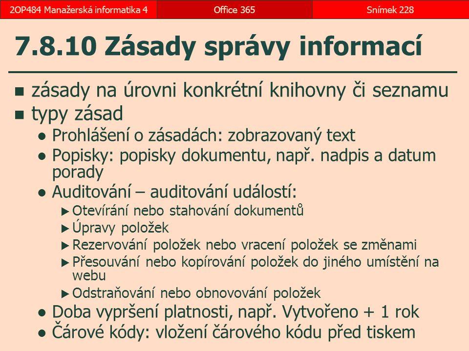 7.8.10 Zásady správy informací zásady na úrovni konkrétní knihovny či seznamu typy zásad Prohlášení o zásadách: zobrazovaný text Popisky: popisky dokumentu, např.