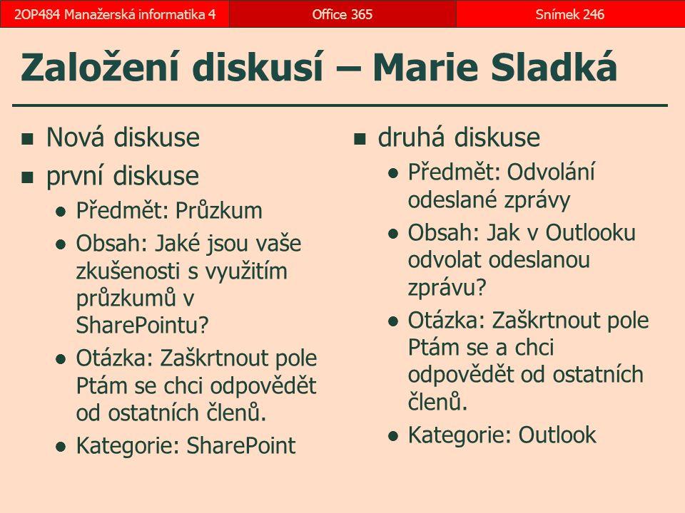 Založení diskusí – Marie Sladká Nová diskuse první diskuse Předmět: Průzkum Obsah: Jaké jsou vaše zkušenosti s využitím průzkumů v SharePointu.