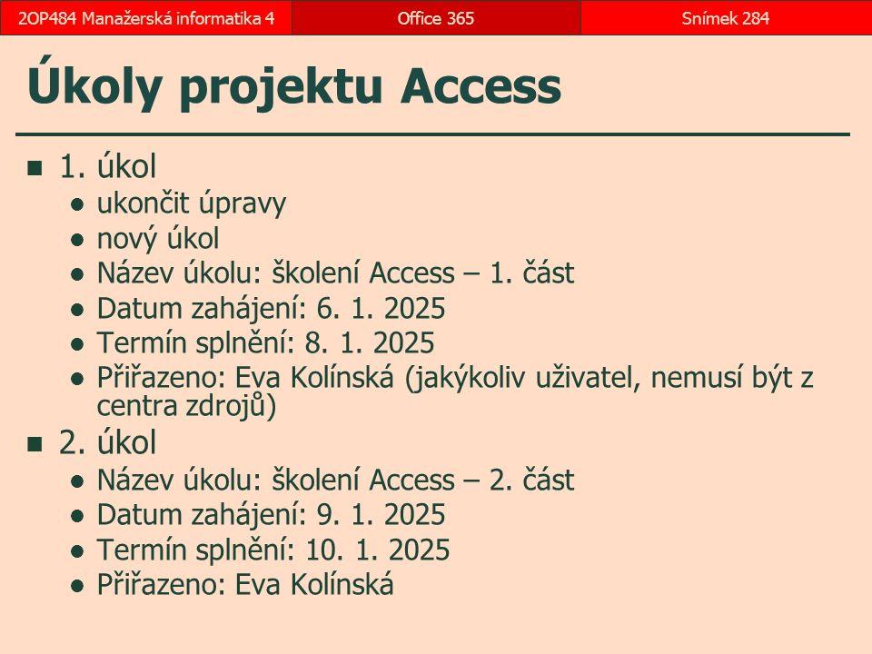 Úkoly projektu Access 1.úkol ukončit úpravy nový úkol Název úkolu: školení Access – 1.