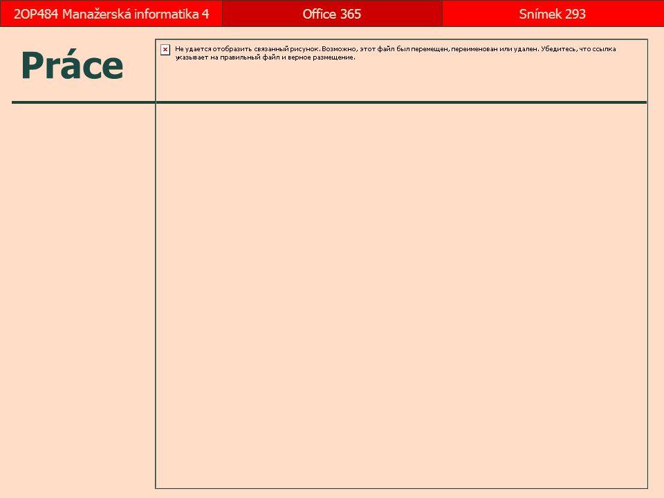 Práce Office 365Snímek 2932OP484 Manažerská informatika 4