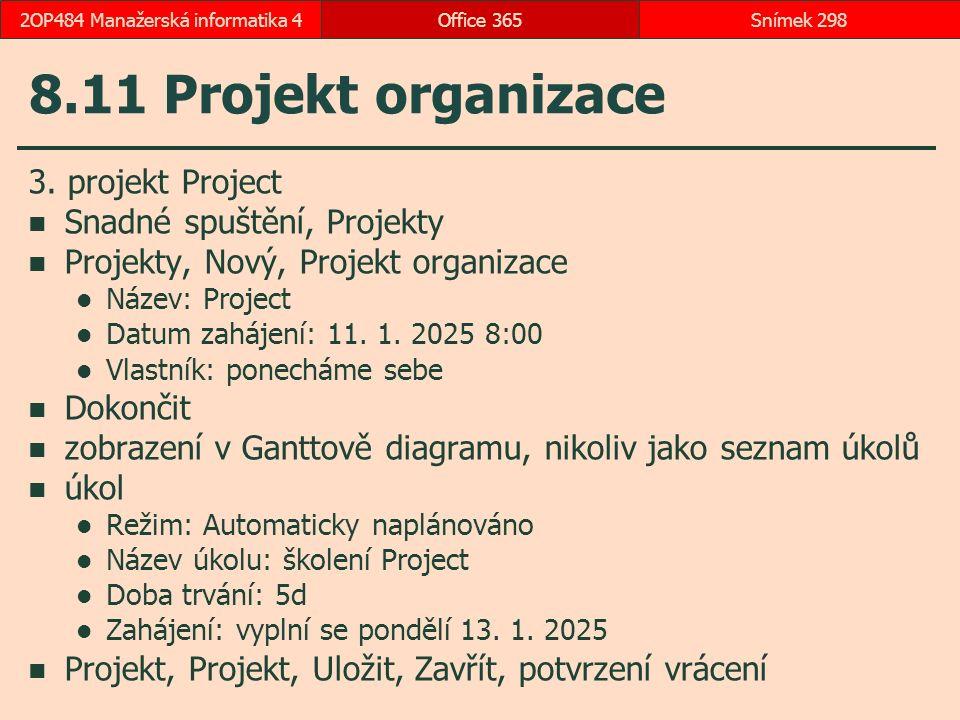 8.11 Projekt organizace 3.