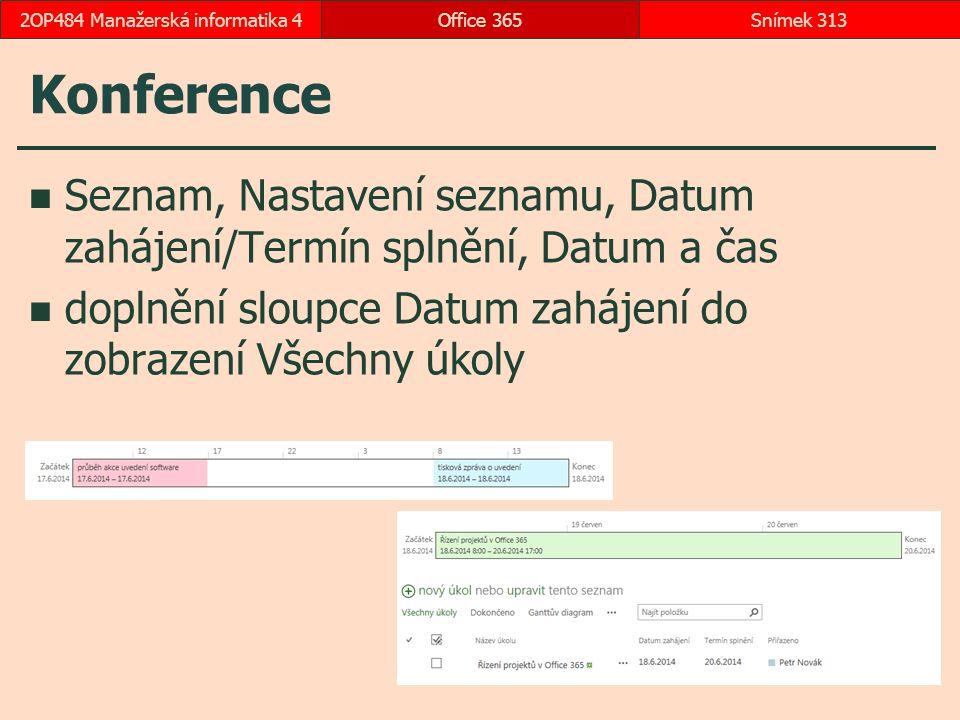 Konference Seznam, Nastavení seznamu, Datum zahájení/Termín splnění, Datum a čas doplnění sloupce Datum zahájení do zobrazení Všechny úkoly Office 365Snímek 3132OP484 Manažerská informatika 4
