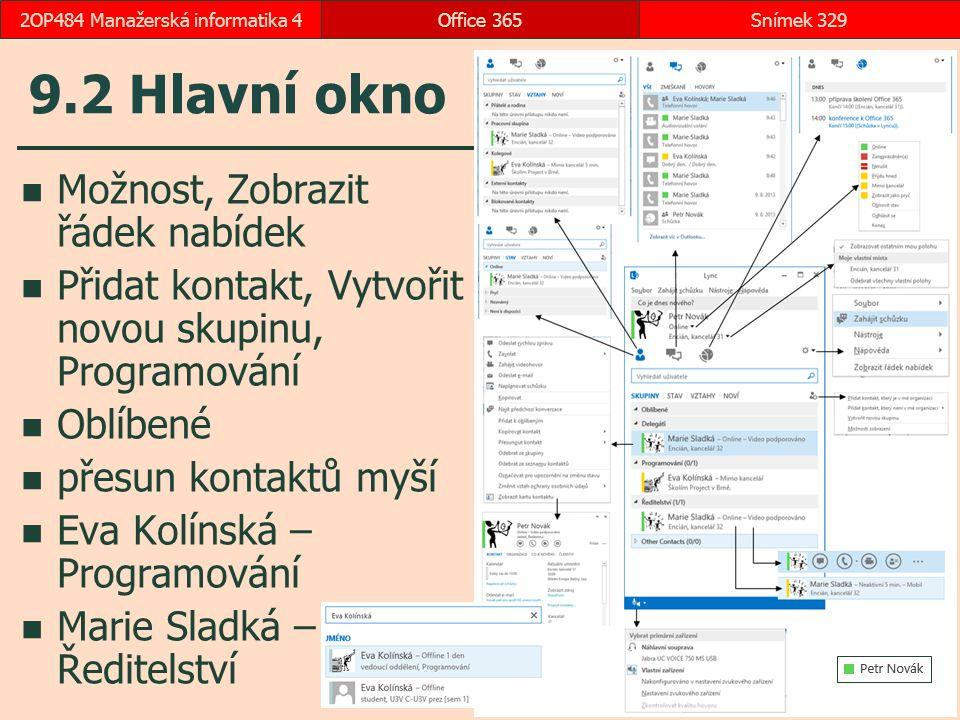 Možnost, Zobrazit řádek nabídek Přidat kontakt, Vytvořit novou skupinu, Programování Oblíbené přesun kontaktů myší Eva Kolínská – Programování Marie Sladká – Ředitelství Office 365Snímek 3292OP484 Manažerská informatika 4 9.2 Hlavní okno
