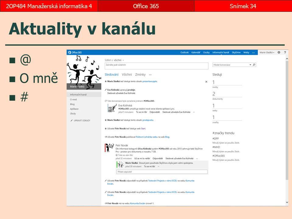Aktuality v kanálu @ O mně # Office 365Snímek 342OP484 Manažerská informatika 4