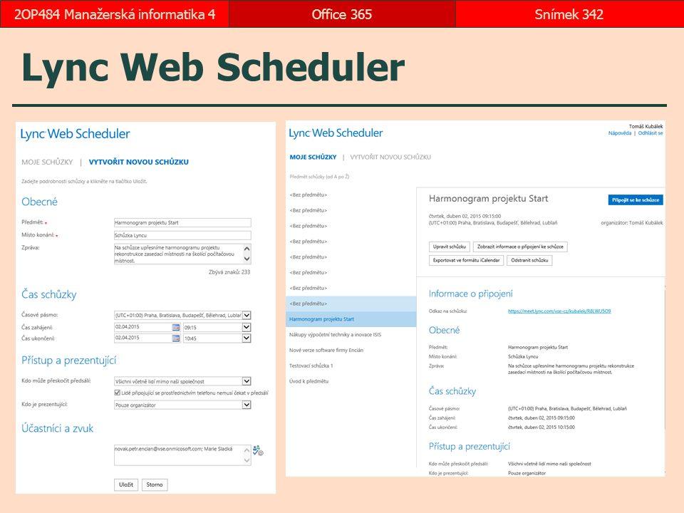 Lync Web Scheduler Office 365Snímek 3422OP484 Manažerská informatika 4