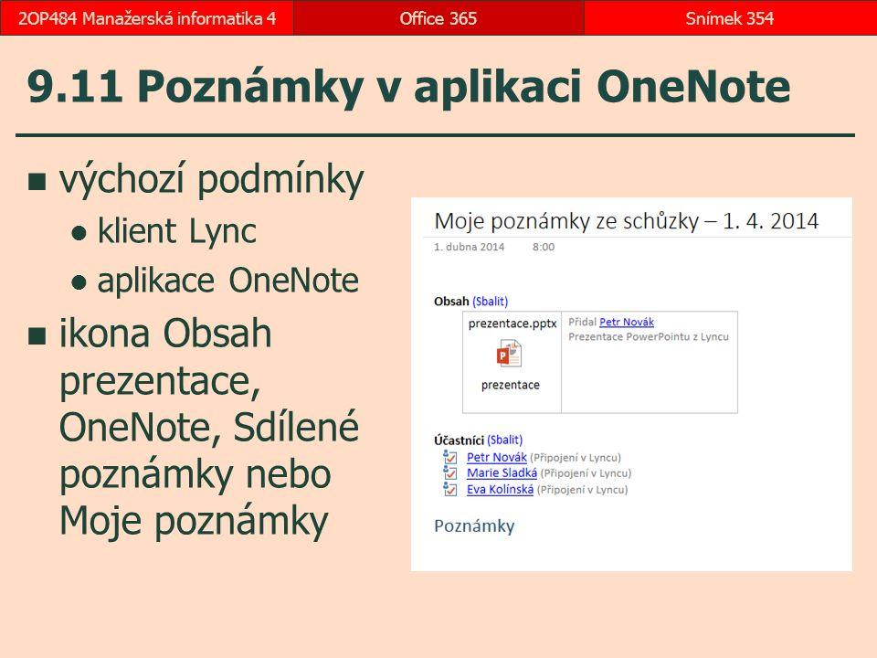 9.11 Poznámky v aplikaci OneNote výchozí podmínky klient Lync aplikace OneNote ikona Obsah prezentace, OneNote, Sdílené poznámky nebo Moje poznámky Office 365Snímek 3542OP484 Manažerská informatika 4