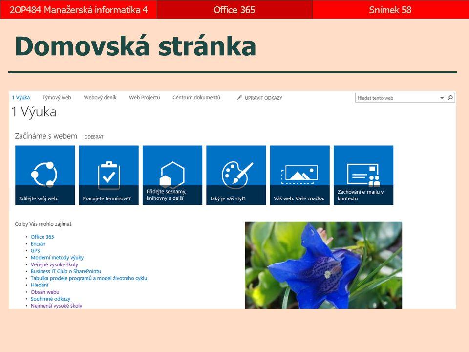 Domovská stránka Office 365Snímek 582OP484 Manažerská informatika 4