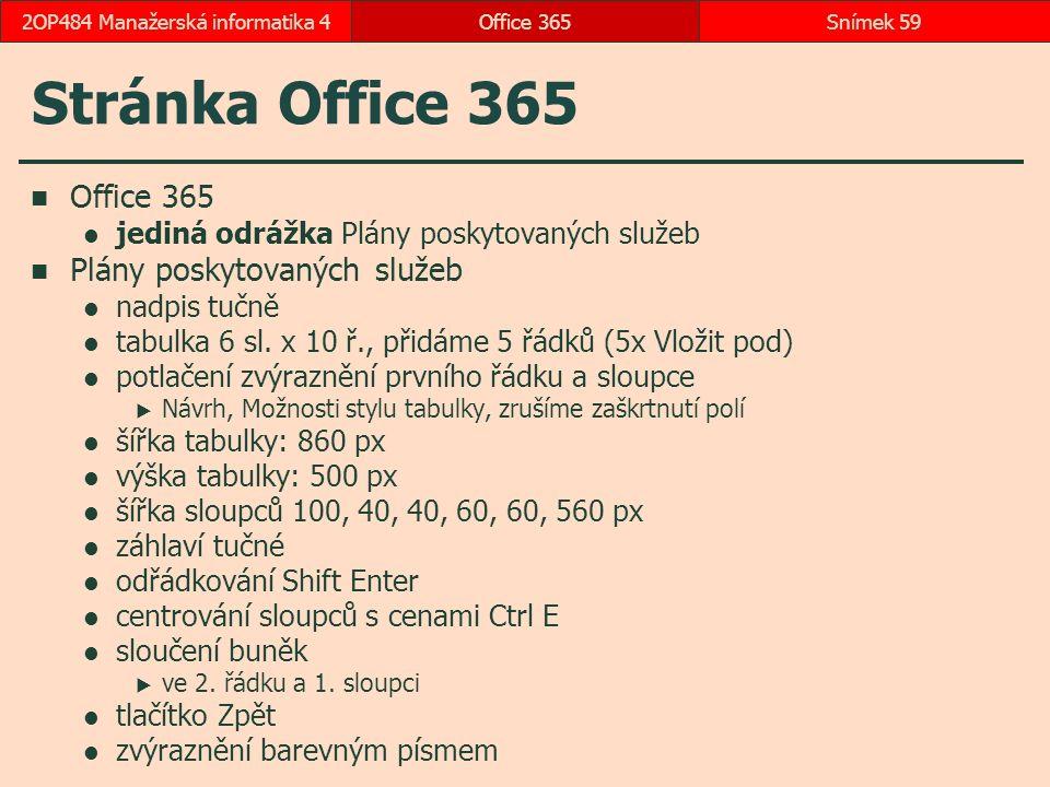 Stránka Office 365 Office 365 jediná odrážka Plány poskytovaných služeb Plány poskytovaných služeb nadpis tučně tabulka 6 sl.