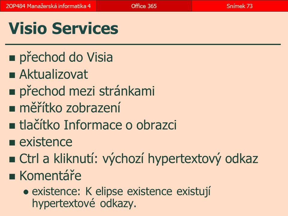 Visio Services přechod do Visia Aktualizovat přechod mezi stránkami měřítko zobrazení tlačítko Informace o obrazci existence Ctrl a kliknutí: výchozí hypertextový odkaz Komentáře existence: K elipse existence existují hypertextové odkazy.