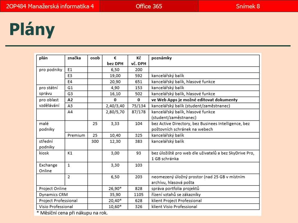 Plány Office 365Snímek 82OP484 Manažerská informatika 4