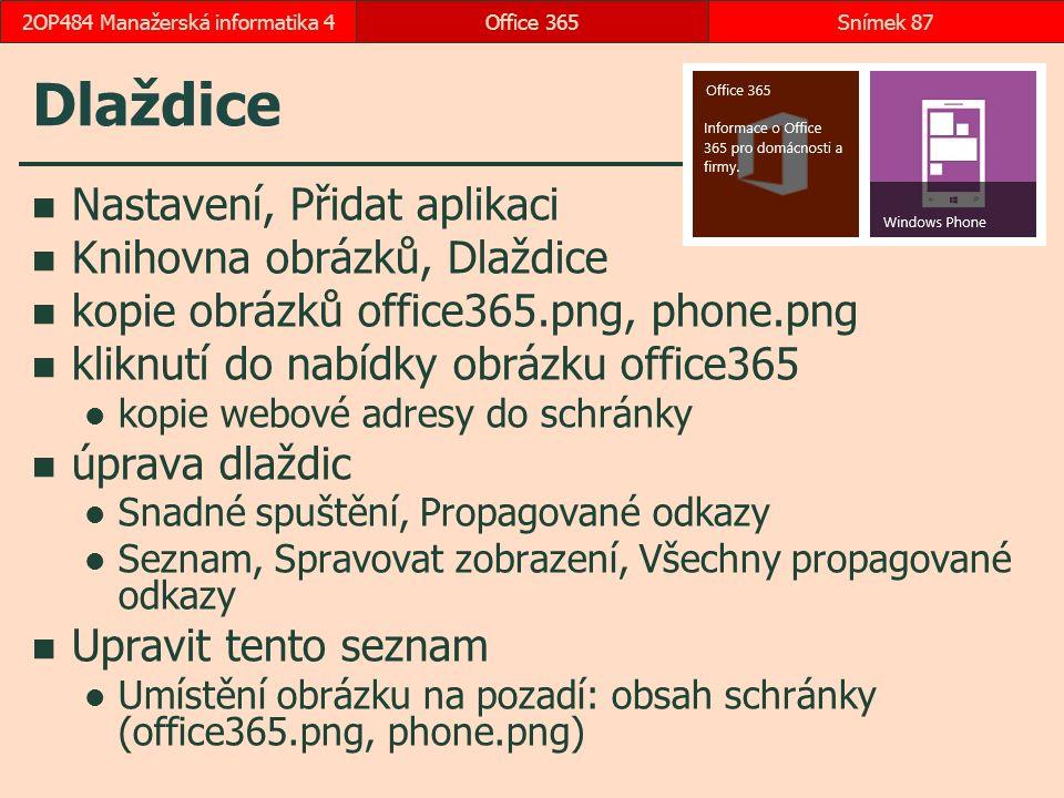 Dlaždice Nastavení, Přidat aplikaci Knihovna obrázků, Dlaždice kopie obrázků office365.png, phone.png kliknutí do nabídky obrázku office365 kopie webové adresy do schránky úprava dlaždic Snadné spuštění, Propagované odkazy Seznam, Spravovat zobrazení, Všechny propagované odkazy Upravit tento seznam Umístění obrázku na pozadí: obsah schránky (office365.png, phone.png) Office 365Snímek 872OP484 Manažerská informatika 4