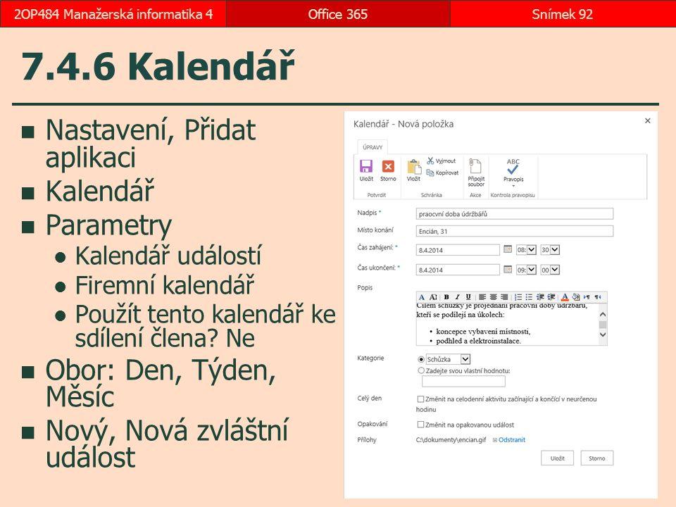 7.4.6 Kalendář Nastavení, Přidat aplikaci Kalendář Parametry Kalendář událostí Firemní kalendář Použít tento kalendář ke sdílení člena.