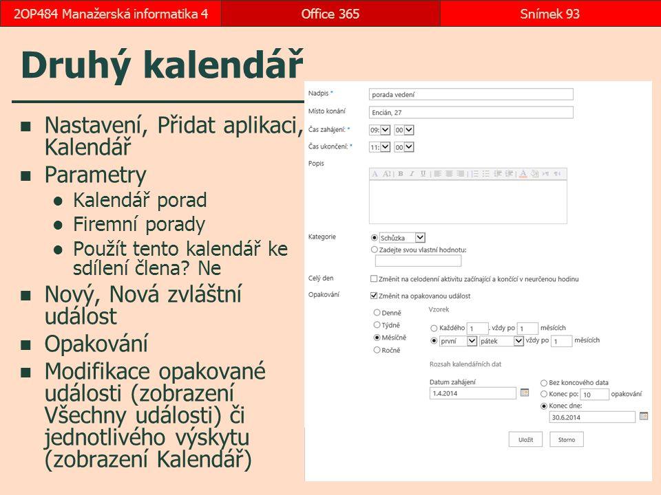 Druhý kalendář Nastavení, Přidat aplikaci, Kalendář Parametry Kalendář porad Firemní porady Použít tento kalendář ke sdílení člena.